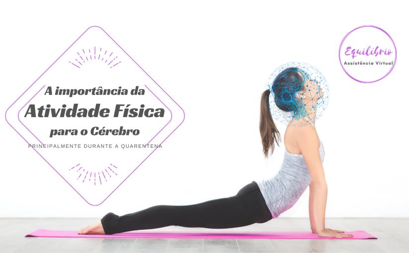 A importância da atividade física para o cérebro, principalmente durante aquarentena